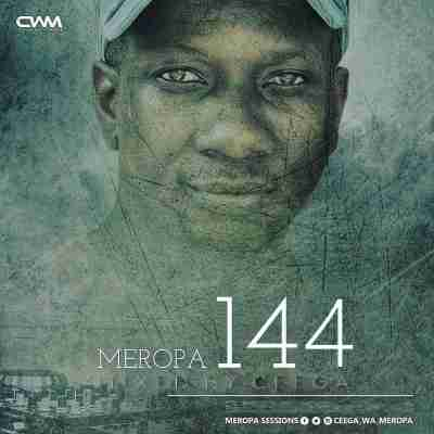 DOWNLOAD mp3: Ceega Wa Meropa Meropa 144 (100% Local) mp3 download