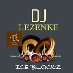 DJ Lezenke Ice Blockz mp3 download