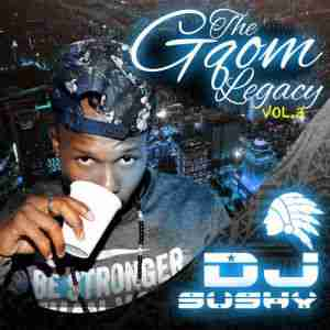 DJ Sushy The Gqom Legacy Vol 3 Album zip download