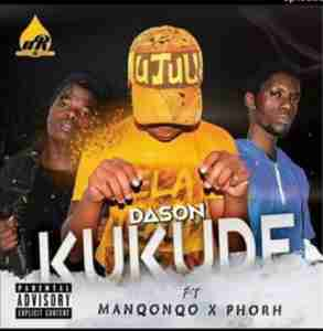 Dason Kukude Ft. Manqonqo & Phorh mp3 download