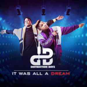 Distruction Boyz It Was All A Dream Album zip download