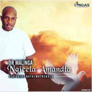Dr Malinga Ngicela Amandla ft. Nathi Mathebula mp3 download