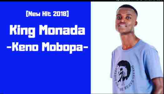 King Monada Keno Mobopa mp3 download