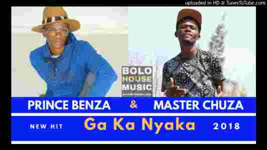 Prince Benza Ga ka nyaka ft. Master Chuza mp3 download