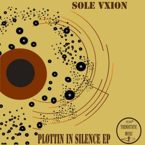 Sole Vxion Plotting In Silence EP zip download