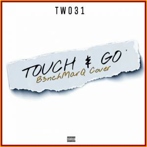 TWO31 Touch & Go (B3nchMarQ Cover) mp3 download