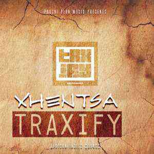Traxify Xhentsa ft. Xhentsa mp3 download