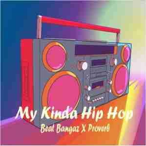 Beat Bangaz My kinda Hip Hop Ft. Proverb mp3 download
