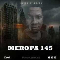 Ceega Wa Meropa Meropa 145 (100% Local) mp3 download hitvibes hiphopza afro house king flexyjam sahiphop