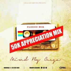 Ceega Wa Meropa 50K Appreciation Mix mp3 download