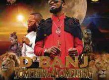 D'Banj ft. Cassper Nyovest Something For Something mp3 download