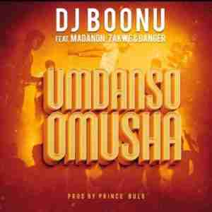 DJ Boonu Umdanso Omusha ft. Madanon, Zakwe & Danger mp3 download