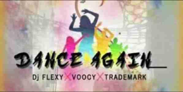 DJ Flexy x Trademark x Voocy Dance Again mp3 download