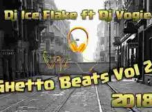 DJ Ice Flake Ghetto Beats Vol 2 ft. DJ Vogie mp3 download