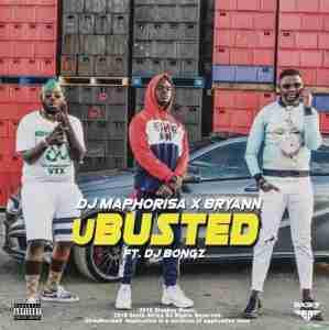 DJ Maphorisa & Bryann uBusted ft. DJ Bongz mp3 download free download fakaza hiphopza afro house king sahiphop hitvibes flexyjam
