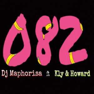 DJ Maphorisa 082 ft. KLY & Howard mp3 download