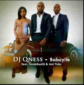 DJ Qness Babuyile ft. NaakMusiQ & Ami Faku mp3 download