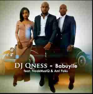 DJ Qness Babuyile ft. NaakMusiQ & Ami Faku mp3 download