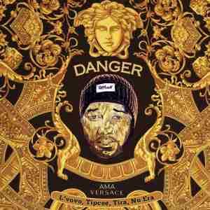 Danger Ama Versace ft. DJ Tira, Tipcee, Lvovo & Nu Era mp3 download free