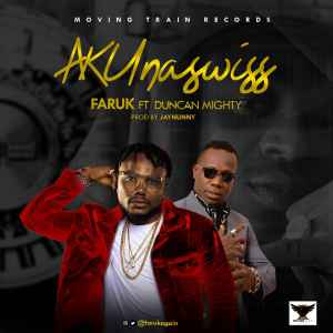 Faruk AKUnaswiss Ft. Duncan Mighty mp3 download