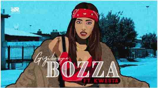 Gigi Lamayne Bozza Ft Kwesta mp3 download