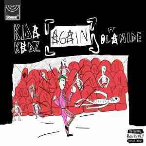 Kida Kudz Again Remix Ft. Olamide mp3 download