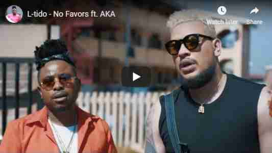 L-Tido ft AKA No Favors Video mp4 download