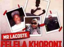 DOWNLOAD mp3: Mr Lacoste Felela Khoroni ft. Poshy Gal, Priyo De Dj & Micky mp3 download