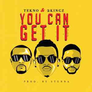 Tekno You Can Get It ft. 2kingz mp3 download