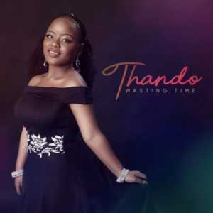 Thando Wasting Time mp3 download