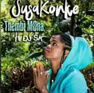 Thembi Mona Susakonke Ft DJ SK mp3 download free main mix
