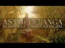 Vusi Nova As'phelelanga Video Ft. Jessica Mbangeni mp4 download