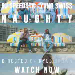 Yung Swiss & DJ Speedsta Naughty mp3 download