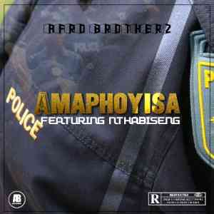 Afro Brotherz Amaphoyisa ft. Nthabiseng mp3 free download datafilehost fakaza hiphopza