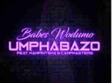 Babes Wodumo Umphabazo Ft. Mampintsha & CampMasters mp3 download