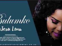 Bulumko uJesu Lona mp3 download