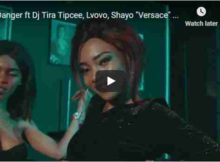 Danger Versace Video Ft. DJ Tira, Tipcee, Lvovo, Shayo mp4 download