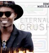Dumi Masilela Eternal Crush Album zip free download