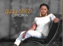 Gugu Shezi Umoya mp3 download