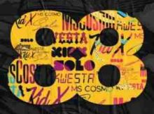 Ms Cosmo 88 ft. Kwesta, Kid X & Solo mp3 download free