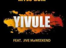 Mylo Gom Yivule Ft. Jive MaWeekend mp3 download