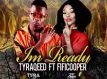 TyraQeed I'm Ready Ft. Fifi Cooper mp3 download
