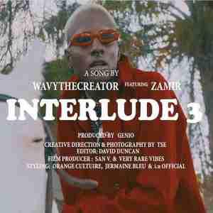 Wavy TheCreator Interlude 3 ft. king Zamir mp3 download
