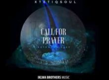 XtetiQsoul Call For Prayer (Radio Edit) mp3 download free datafilehost fakaza hiphopza