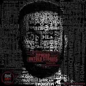 ZiPheko Untold Stories (Original Mix) mp3 free download datafilehost hiphopza fakaza