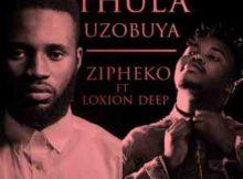 ZiPheko Thula Uzobuya ft. Loxion Deep mp3 download