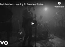 Black Motion Joy Joy Video ft. Brenden Praise mp4 free download