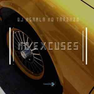 DJ Ngamla no Tarenzo No Excuses free mp3 download