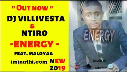 Dj Villivesta & Ntiro Energy ft Maloyaa free mp3 download