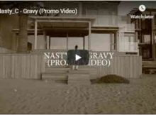 Nasty C Gravy Promo Video mp4 download full free